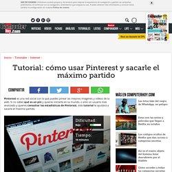 Tutorial: cómo usar Pinterest y sacarle el máximo partido