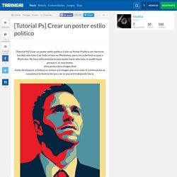 [Tutorial Ps] Crear un poster estilo politico