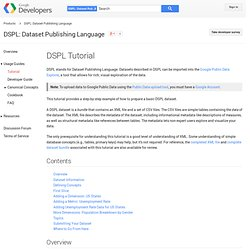 DSPL Tutorial - DSPL: Dataset Publishing Language - Google Code