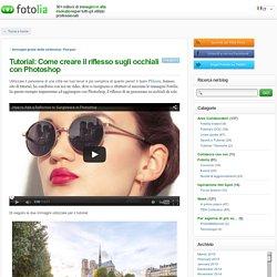 Tutorial: Come creare il riflesso sugli occhiali con Photoshop