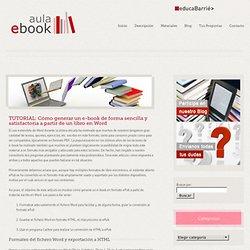 aula e-book – TUTORIAL: Cómo generar un e-book de forma sencilla y satisfactoria a partir de un libro en Word