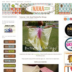 Tutorial: Silk Scarf Butterfly Wings | This Mama Makes Stuff