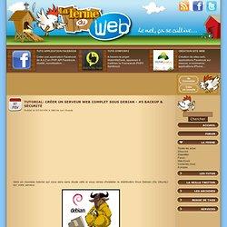 Tutorial: Créer un serveur web complet sous debian - #5 Backup & Sécurité
