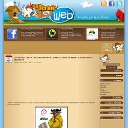 Tutorial: Créer un serveur web complet sous debian - #5 Backup &