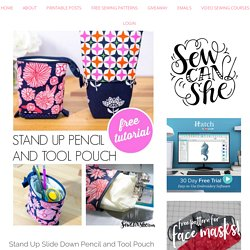 Stand Up Slide Down Pencil and Tool Pouch - Free DIY Tutorial and Pattern — SewCanShe