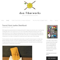 Duo Fiberworks - Duo Fiberworks - Tutorial: Rustic Leather Sketchbook