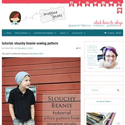 tutorial: slouchy beanie sewing pattern - imagine gnats