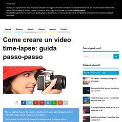 Time Lapse Italia — Tutorial, tecniche avanzate, video e forum. In italiano.