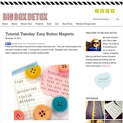 Tutorial Tuesday: Easy Button Magnets