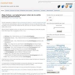 Pipe.Yahoo tutorial pour créer de la veille techno personnalisée