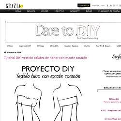 Dare to DIY: Tutorial DIY: vestido palabra de honor con escote corazón
