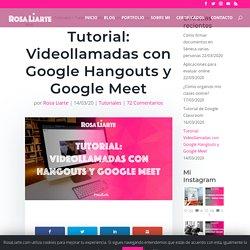Tutorial: Videollamadas con Google Hangouts y Google Meet