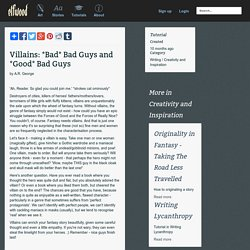 Tutorial - Villains: *Bad* Bad Guys and *Good* Bad Guys