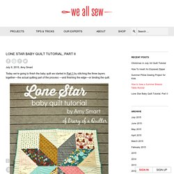 Lone Star Baby Quilt Tutorial, Part II