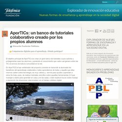 AporTICs: un banco de tutoriales colaborativo creado por los propios alumnos