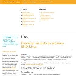 Encontrar un texto en archivos UNIX/Linux - Tutoriales y trucos en computación