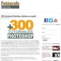 300 Tutoriales de Photoshop y Lightroom en español