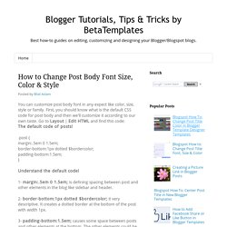 How to Change Post Body Font Size, Color & Style - Blogger Tutorials, Tips & Tricks by BetaTemplates