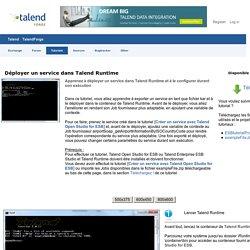 Talend Tutorials - Déployer un service dans Talend Runtime