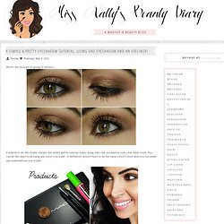 Miss Natty's Beauty Diary Blog: A simple & pretty eyeshadow tutorial, using one eyeshadow and an eyeliner!