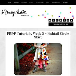 PR&P Tutorials, Week 5 - Fishtail Circle Skirt