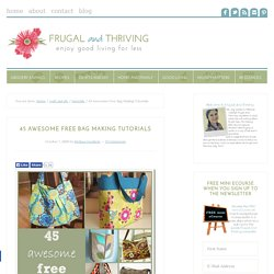 45 Awesome Free Bag Making Tutorials | frugalandthriving.com.au