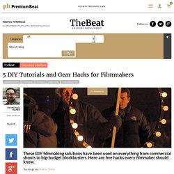 5 DIY Tutorials and Gear Hacks for Filmmakers