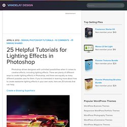 25 Helpful Tutorials for Lighting Effects in Photoshop | Vandelay Design Blog
