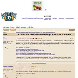 Tutorials for permaculture design with free software (web sites forum at permies)
