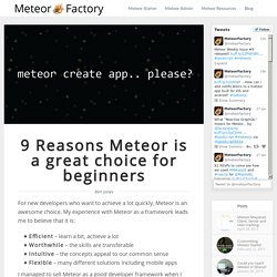 Meteor tips and Tutorials -9 Reasons Meteor is a great choice for beginners - Meteor tips and Tutorials -