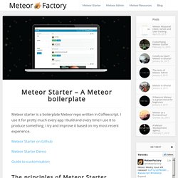 Meteor tips and Tutorials -Meteor Starter - A Meteor boilerplate - Meteor tips and Tutorials -