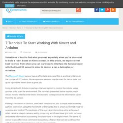 7 Tutorials To Start Working With Kinect and Arduino