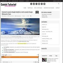 Comment associer Google Analytics à votre compte Google Webmaster Tools.