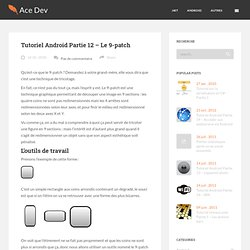 Tutoriel Android Partie 12 - Le 9-patch » Ace-Dev