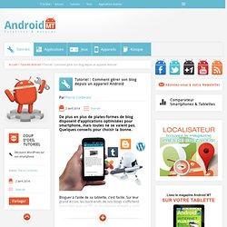 Comment gérer son blog depuis un appareil AndroidAndroid MT