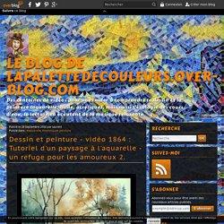 vidéo 1864 : Tutoriel d'un paysage à l'aquarelle - un refuge pour les amoureux 2.
