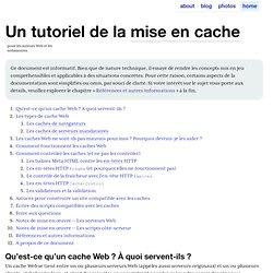 Un tutoriel de la mise en cache pour les auteurs Web et les webmestres
