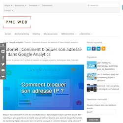 Tutoriel : Bloquer son adresse IP sur Google Analytics