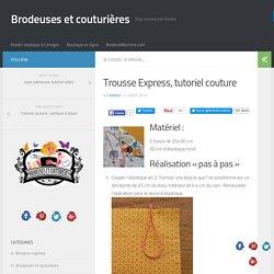 Trousse Express, tutoriel couture - Brodeuses et couturières