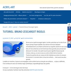 Tutoriel: Bruno l'escargot rigolo. - Acryl-Art