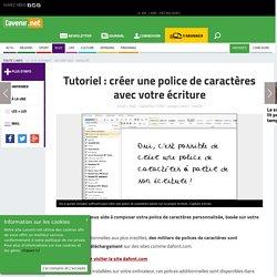 Tutoriel : créer une police de caractères avec votre écritur... - Toute l'actu 24h/24 sur Lavenir.net