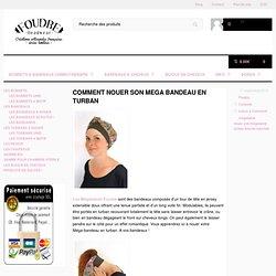 Bandeaux, foulards et chapeaux pour chimiothérapie Foudre