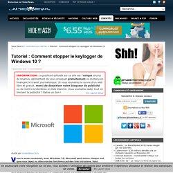 Tutoriel : Comment stopper le keylogger de Windows 10