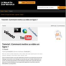 Tutoriel : Comment mettre sa vidéo en ligne ?