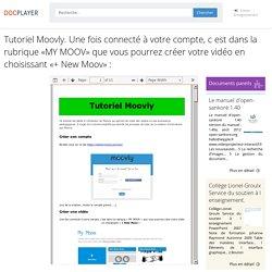 ⭐Tutoriel Moovly. Une fois connecté à votre compte, c est dans la rubrique «MY MOOV» que vous pourrez créer votre vidéo en choisissant «+ New Moov» :
