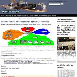 Tutoriel: Samba, un controleur de domaine, sous linux - Le blog du Grouik!