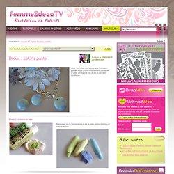 Tutoriel Bijoux : coloris pastel (Loisirs créatifs) - Femme2decoTV