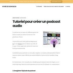 Tutoriel pour créer un podcast audio