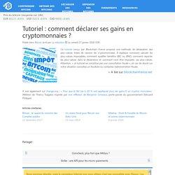 Tutoriel : comment déclarer ses gains en cryptomonnaies