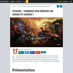 Tutoriel : comment bien débuter sur League Of Legends